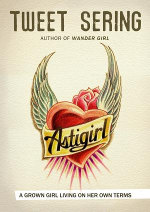 Astigirl, by Tweet Sering. Reviewed by Mary Ann Marchadesch for Sex and Sensibilities. Image from http://astigirl.blogspot.com/.